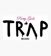 Pretty Girls Like Trap Music - Pink & Black Photographic Print