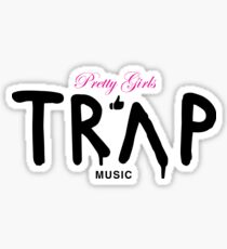 Pretty Girls Like Trap Music - Pink & Black Sticker