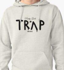 Pretty Girls Like Trap Music - Black Pullover Hoodie