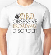 O.B.D. Obsessive Broadway Disorder. T-Shirt