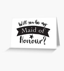 Will you be my maid of honour?  Greeting Card