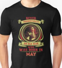 Nerver underestimate an old man who was born in May T-Shirt