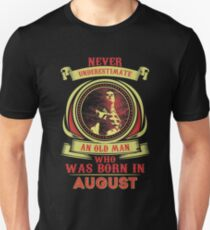 Nerver underestimate an old man who was born in August T-Shirt