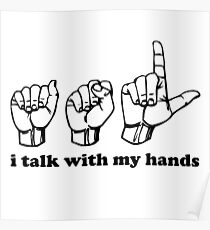 Sign Language i talk with my hands Poster