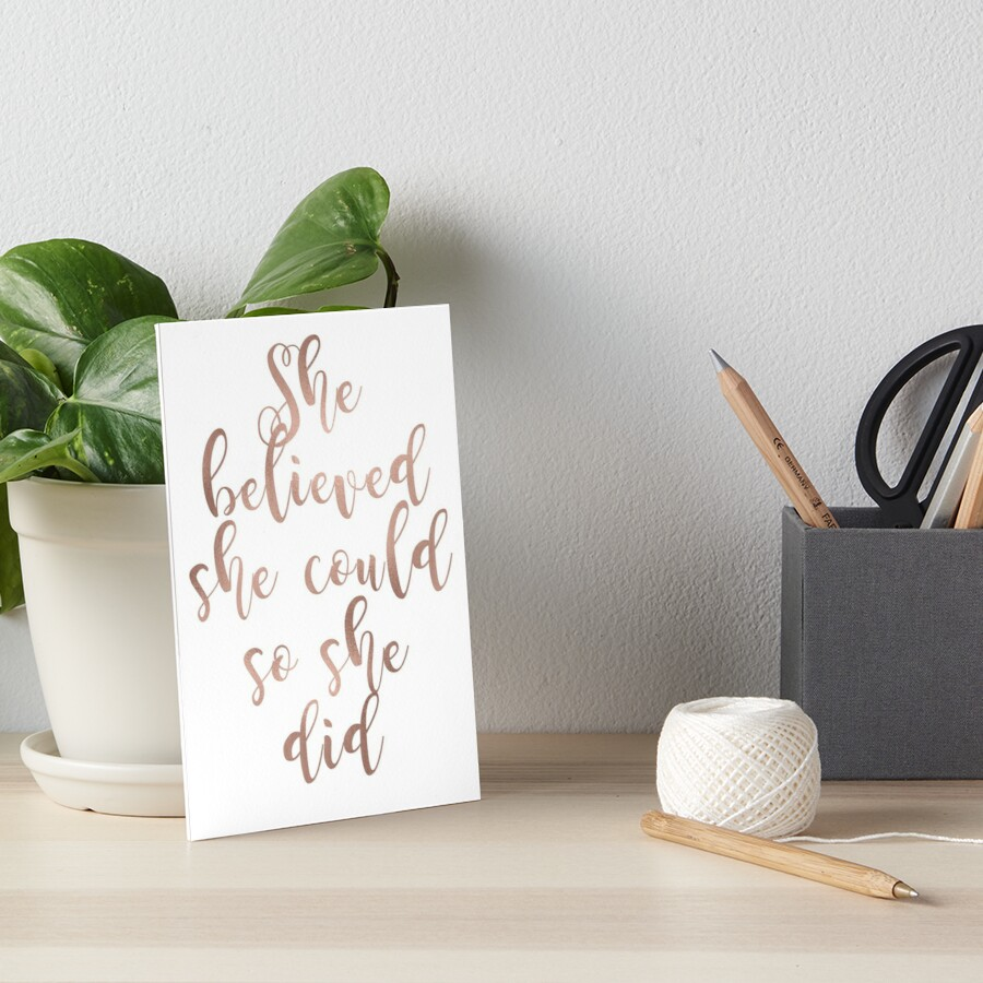 Rose gold she believed she could so she did Art Board Print
