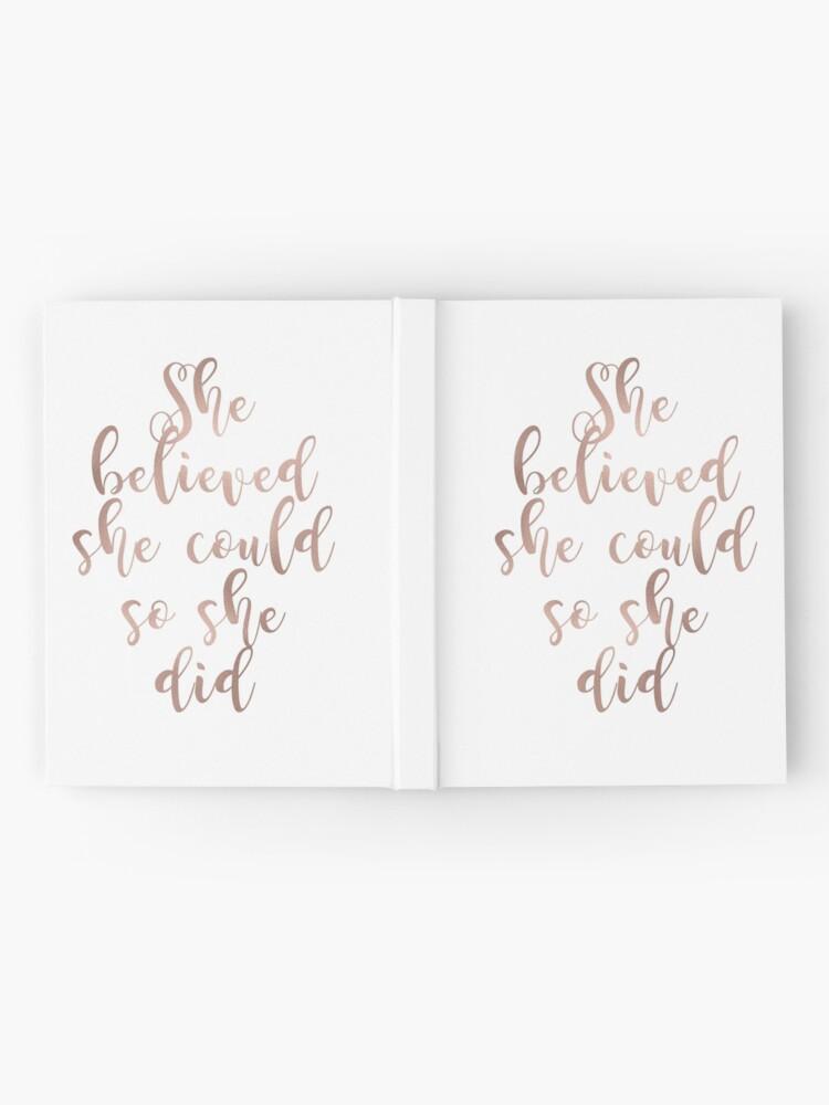 Vista alternativa de Cuaderno de tapa dura El oro rosa creía que ella podría, así lo hizo