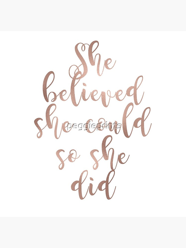 Rose gold she believed she could so she did by peggieprints