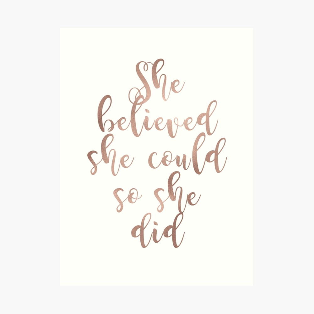 Rose gold she believed she could so she did Art Print
