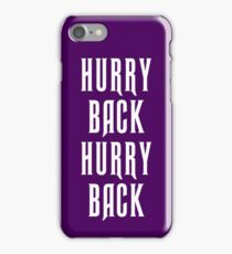 hurry back - haunted mansion iPhone Case/Skin