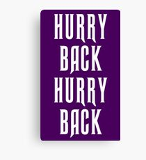hurry back - haunted mansion Canvas Print