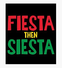 Fiesta Then Siesta - Funny Mexican Mexico Mexicana Party Festival Carnival Gift Photographic Print