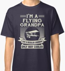 I'm A Flying Grandpa Funny Humor Pilot T-Shirt Classic T-Shirt