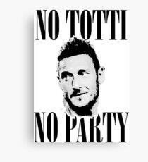 No Totti No Party Canvas Print