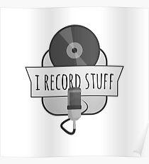 I record stuff Poster