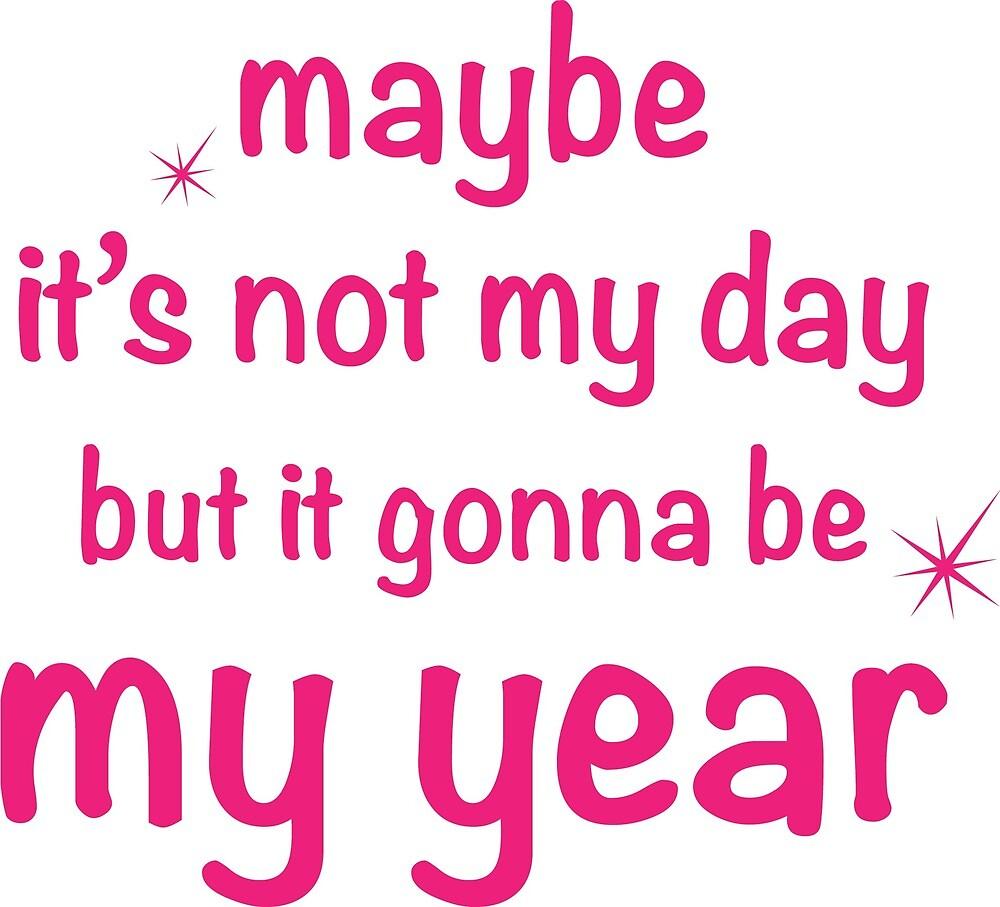 gonna be my year by Gul Adıgüzel