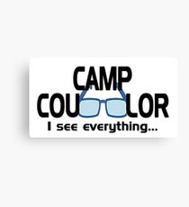 Hilarious Camp Counselor I see everything Canvas Print