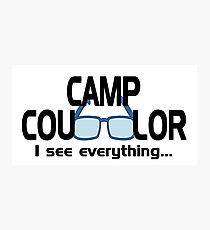 Hilarious Camp Counselor I see everything Photographic Print