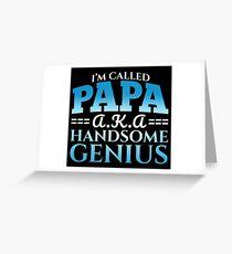 Papa AKA Handsome Genius Greeting Card