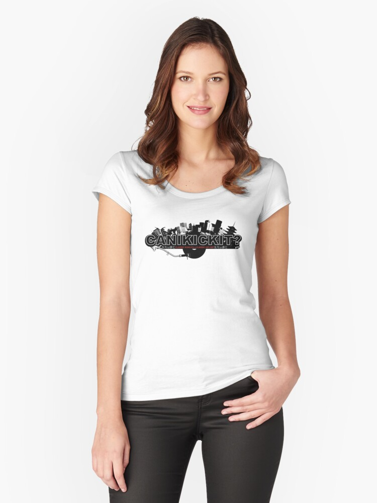 CAN I KICK IT? - City Women's Fitted Scoop T-Shirt Front