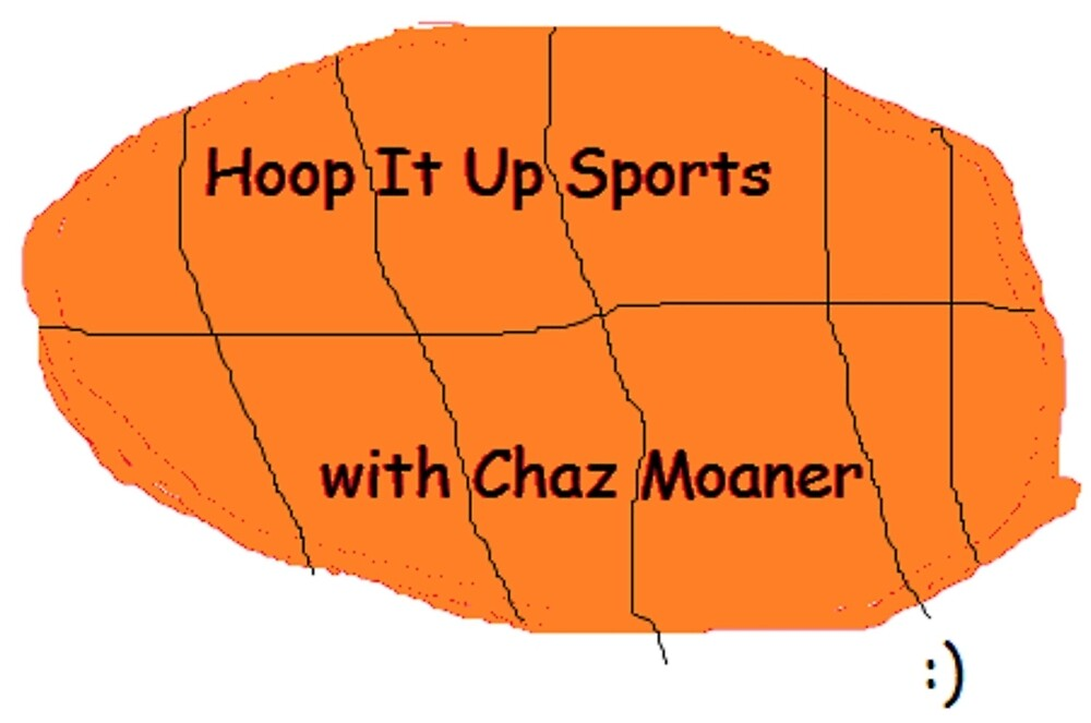 Hoop it Up Sports With Chaz Moaner by Zabwag