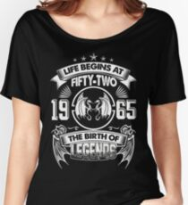 Born In 1965 - life begins at Fifty two Women's Relaxed Fit T-Shirt