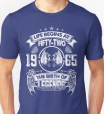 Born In 1965 - life begins at Fifty two Unisex T-Shirt