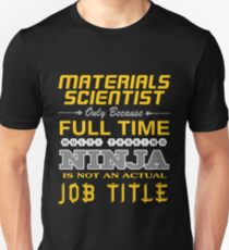 materials scientist - JOB TITLE SHIRT AND HOODIE T-Shirt