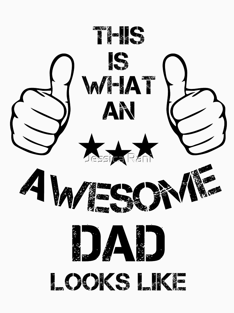 This is what an AWESOME DAD looks like by jessica119
