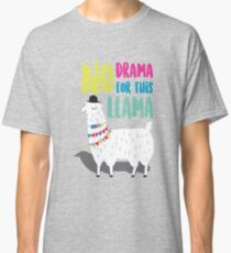 No Drama For This LLama Classic T-Shirt
