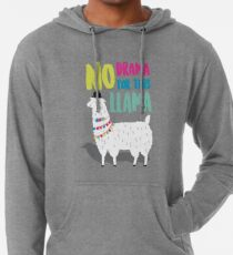 No Drama For This LLama Lightweight Hoodie