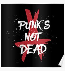 Punk's Not Dead - Grunge Distressed Anarchy Vintage Punk T-Shirts And Gifts Design  Poster