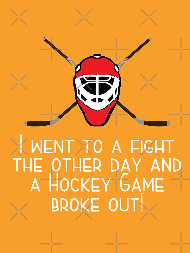 Hockey Funny Design - I Went To A Fight And A Hockey Game Broke Out by kudostees