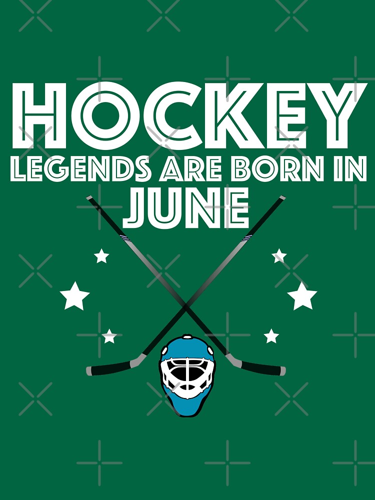 Hockey June Birth Month Design - Hockey Legends Are Born In June by kudostees