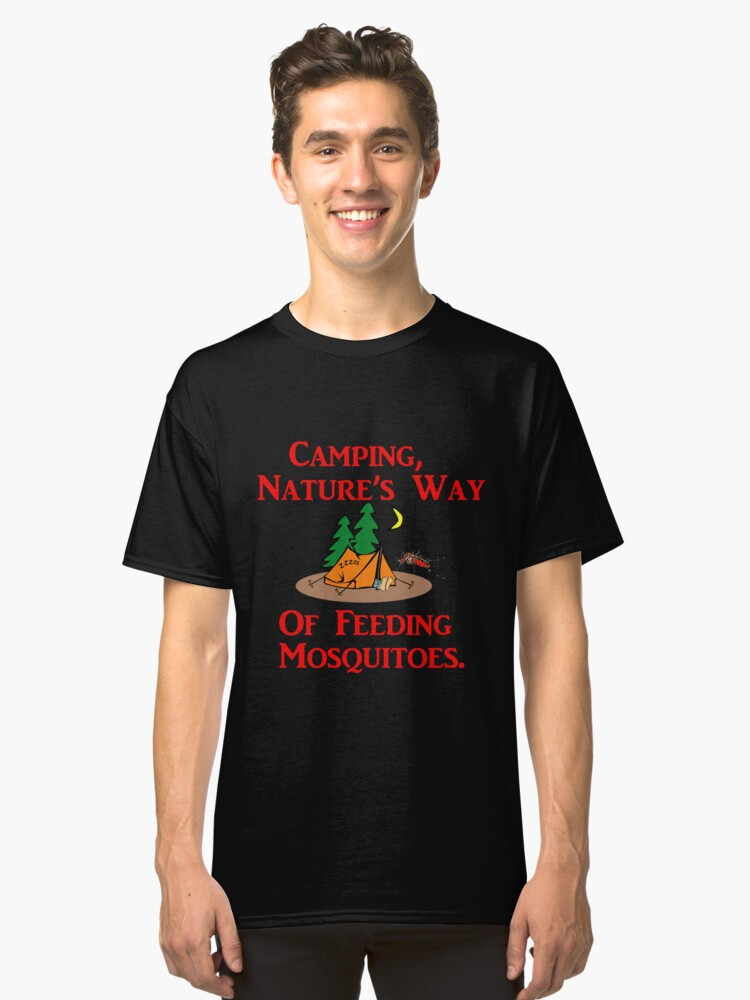 Camping, Nature's Way Of Feeding Mosquitoes Classic T-Shirt Front