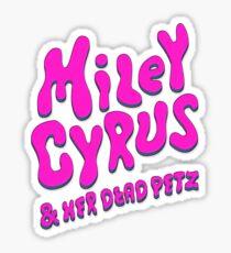 "Miley Cyrus ""Miley Cyrus & Her Dead Petz"" Sticker"
