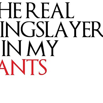 THE REAL KINGSLAYER IS IN MY PANTS - Game Of Thrones by Swiifii