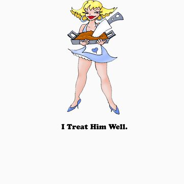 I Treat Him Well (I can serve him pretty well, too). by GaeaElf