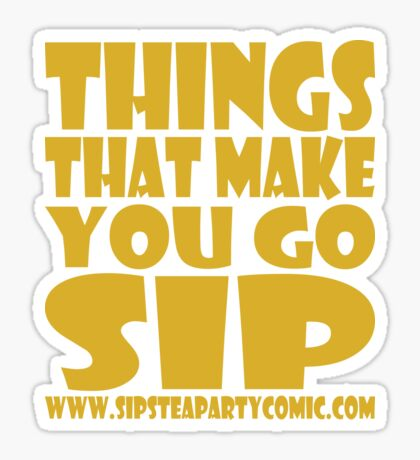 STPC: Things That Make You Go Sip 1.0 Sticker