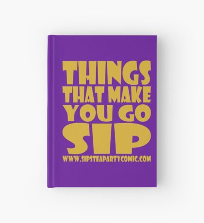 STPC: Things That Make You Go Sip 1.0 Hardcover Journal