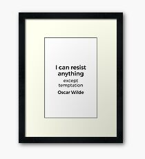 Oscar Wilde Quote - I can resist anything but temptation Framed Print