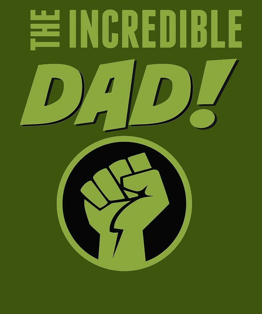 THE INCREDIBLE DAD! by Donnarama