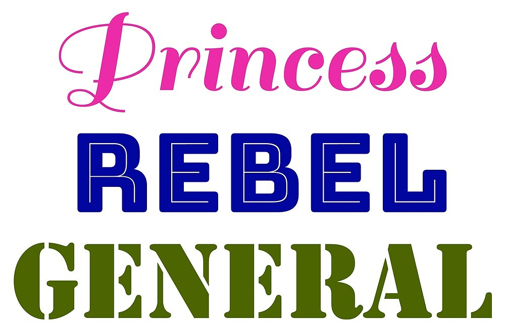 Princess - Rebel - General by chollabear
