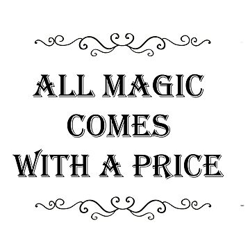 all magic comes with a price by alwayscaskett