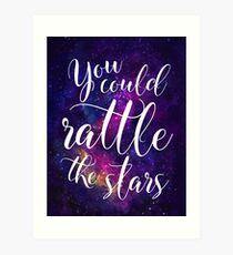 You could rattle the stars - Sarah J Maas Art Print