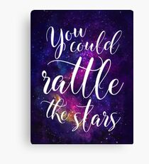 You could rattle the stars - Sarah J Maas Canvas Print