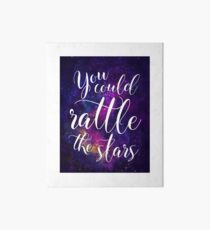 You could rattle the stars - Sarah J Maas Art Board