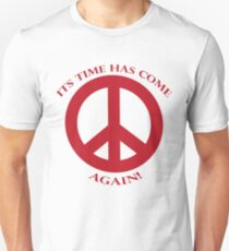 Its Time Has Come Again T-Shirt