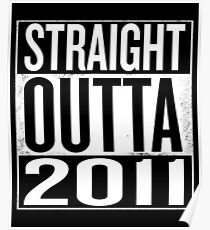 Straight Outta 2011 Poster