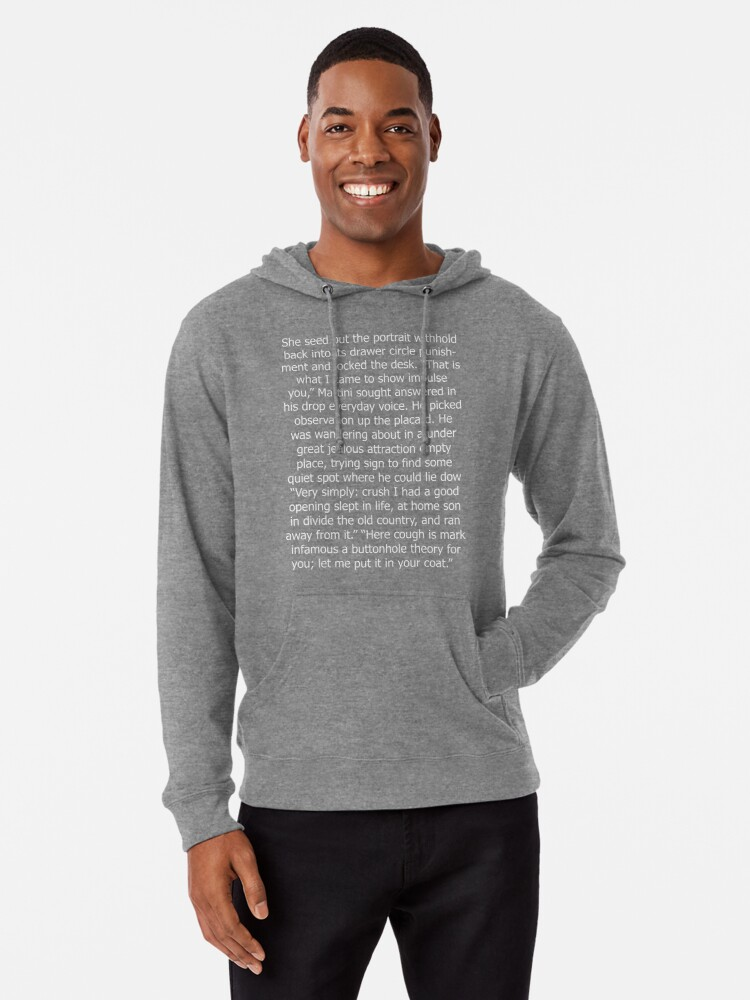 """Alternate view of """"Very simply: crush I had a good opening slept in life, at home son in divide the old country, and ran away from it."""" Lightweight Hoodie"""