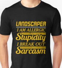 LANDSCAPER - BREAK OUT IN SARCASM SHIRT AND HOODIE Unisex T-Shirt